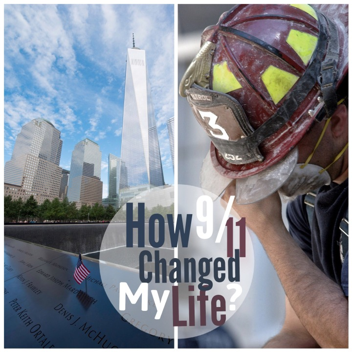 How 9/11 Changed My Life