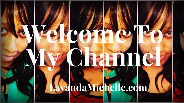 Lavanda Michelle now on Youtube!!