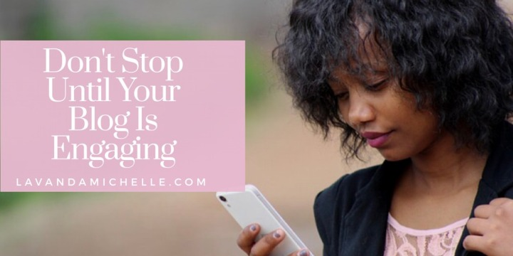 Don't Stop Until Your Blog IsEngaging