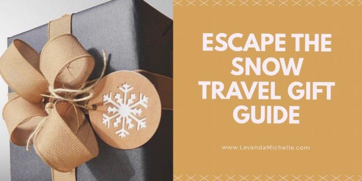 Escape The Snow Travel GiftGuide