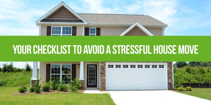 Your Checklist To Avoid A Stressful House Move