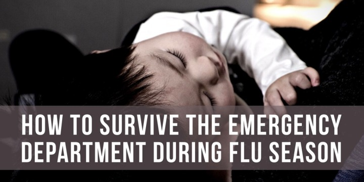 How to Survive the Emergency Department During Flu Season