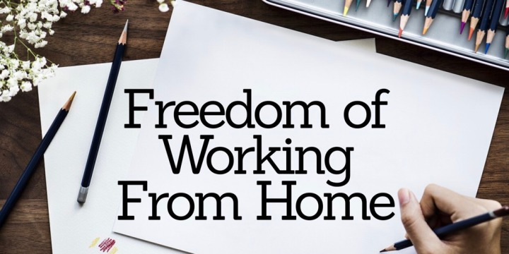 Freedom of Working FromHome