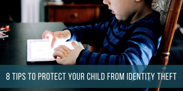 8 Tips to Protect Your Child from IdentityTheft