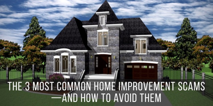 The 3 Most Common Home Improvement Scams—and How to Avoid Them