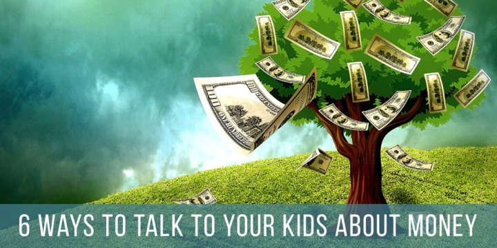 6 Ways to Talk to Your Kids AboutMoney