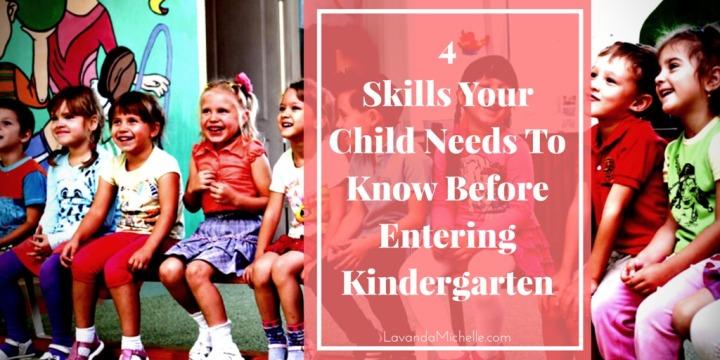 4 Skills Your Child Needs To Know Before EnteringKindergarten