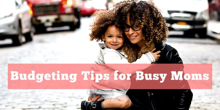 Budgeting Tips for BusyMoms