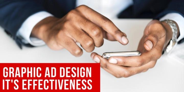 GRAPHIC AD DESIGN | IT'SEFFECTIVENESS