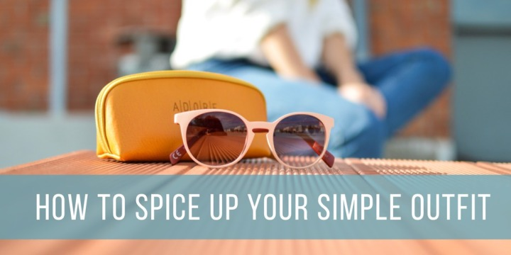 How To Spice Up Your SimpleOutfit