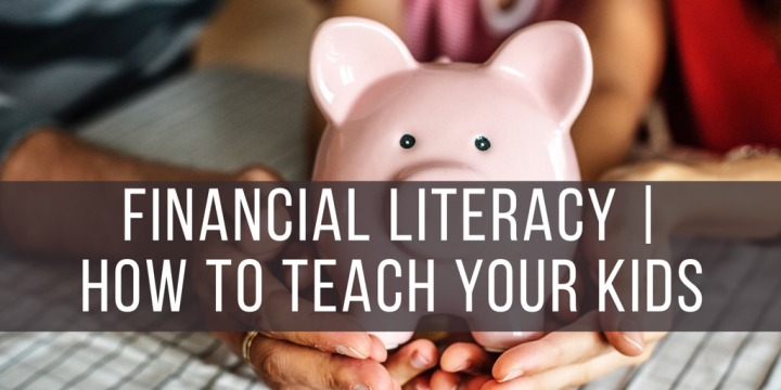 Financial Literacy | How To Teach YourKids